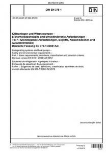 DIN EN 378-1:2021-06 Kälteanlagen und Wärmepumpen - Sicherheitstechnische und umweltrelevante Anforderungen - Teil 1: Grundlegende Anforderungen, Begriffe, Klassifikationen und Auswahlkriterien